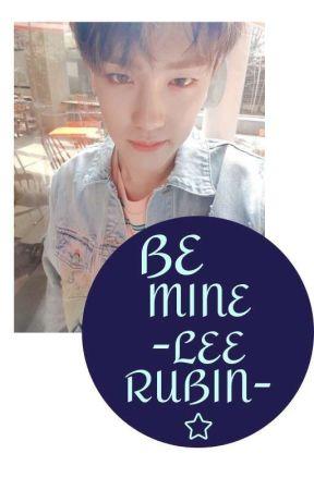 Be Mine-Rubin Fanfic by LeeArim