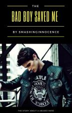 The Bad Boy Saved Me ✔ by SmashingInnocence