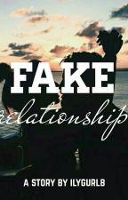 Fake Relationship by ilygurlb