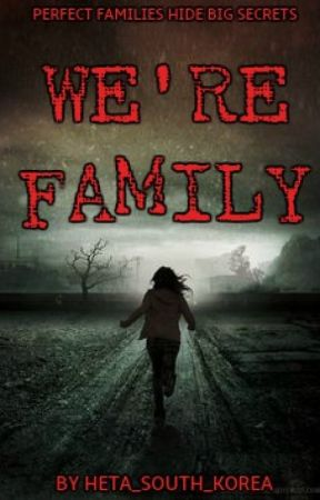 We're Family (Perfect Families Hide Big Secrets) by Hetalia_South_Korea