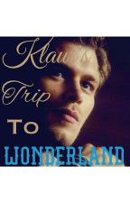 Klaus' Trip To Wonderland by LittleMikaelson8