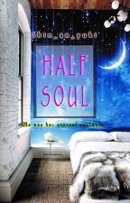 HALF SOUL [ REPOST ] by shin_an_yuki