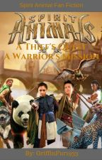 Spirit Animals - A Thief's Quest, A Warrior's Mission by Griff-FanFic1933