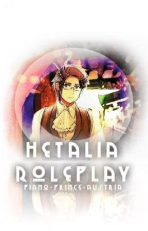 Hetalia Roleplay  by piano-prince-austria