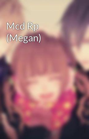 Mcd Rp (Megan) by MeganEvans134