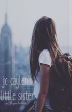 Jc Caylen's Little Sister by okayhxmmo