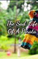 The Sad Life Of A Pinata by bellakore01