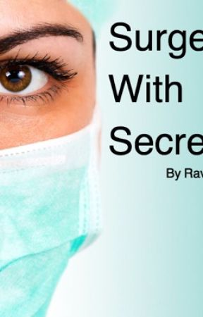 A surgeon with secrets (incomplete) by theoriginalrae
