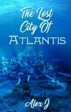 The Lost City Of Atlantis by RavleenJauhar