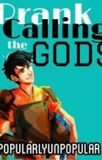 Prank Calling the Gods|completed {A Percy Jackson/Heroes of Olympus Fanfic } by RoyallyUnroyal