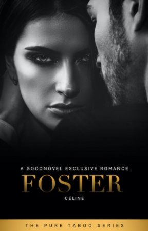 Foster (GoodNovel Exclusive) by RastaGrandpa