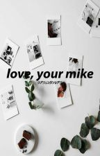 love your, mike.. (a mileven story) by srslybyers
