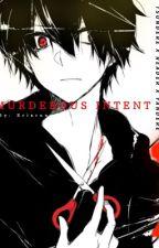 Murderous Intent  (Tsundere X Yandere X Reader) by eriarun