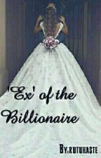 'Ex' Of The Billionaire by rutuhaste