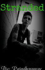 Stranded (An Andy Biersack Love Story) {1} [COMPLETED] by RaisedByWuuves