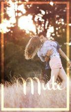 Mute || ✔️ by goodgirl21