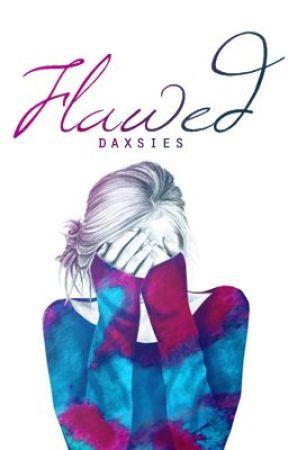 Flawed by daxsies