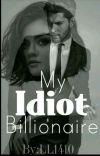 My Idiot Billionaire  cover
