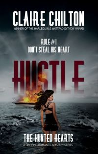Hustle (Book 1 in The Hunted Hearts) - SYTYCW Winner #action #comedy #romance cover