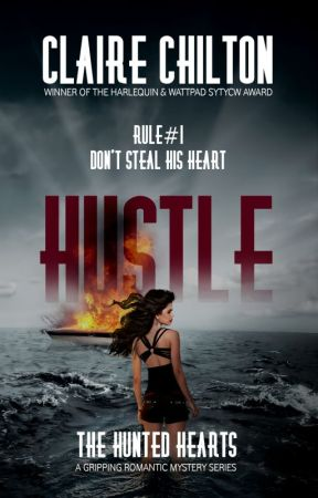 Hustle (Book 1 in The Hunted Hearts) - SYTYCW Winner #action #comedy #romance by clairechilton