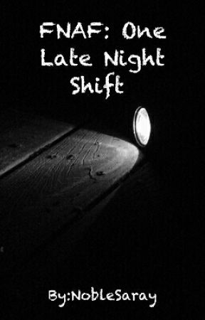 FNAF: One Late Night Shift  by NobleSaray