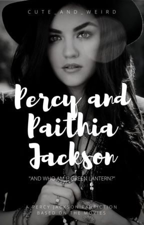 Percy & Paithia Jackson (A Percy Jackson Fanfiction based off the movies) by Cute_and_Weird