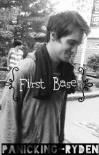 First Base // Ryden by panicking-ryden