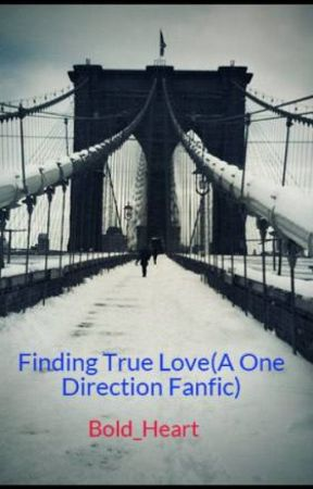 Finding True Love(A One Direction Fanfic) by DaddysGirl_xoxo