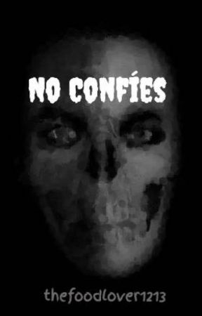 No Confíes  by thefoodlover1213