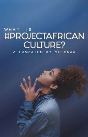 What Is #ProjectAfricanCulture? by africanculture