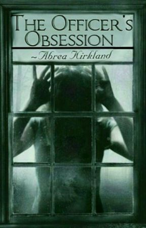 The Officers Obsession (Slow Updates) by Abrea_Kirkland