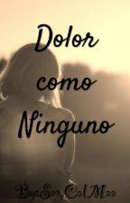 Dolor como Ninguno by SamCalMaa