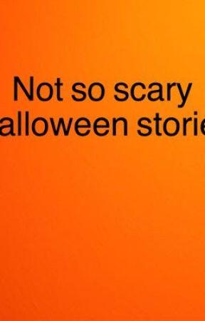 Short Halloween stories (uncompleted) by theoriginalrae