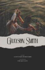 Grayson Smith    ✔️ by Courtney_Ryan
