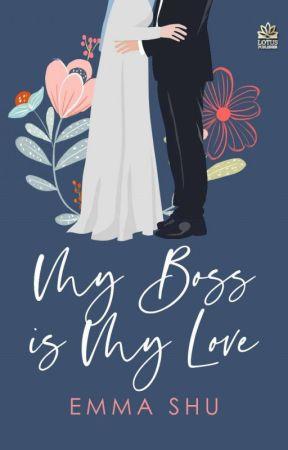 MY BOSS IS MY LOVE (Sudah Terbit)  by EmmaShu90