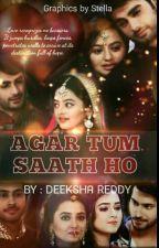 ❤Agar Tum Saath Ho..!! ❤(Completed)  by DeekshaReddy23