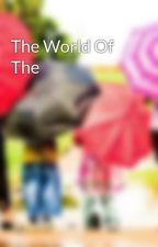 The World Of The by onceathought