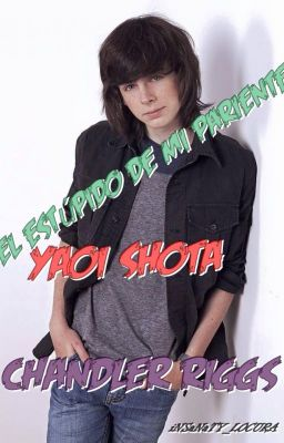 Đọc Truyện El estúpido de mi pariente/YAOI SHOTA/Chandler Riggs - Truyen4U.Net