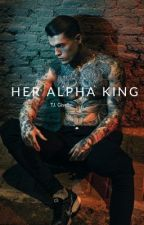 Her Alpha King by TJGiselle