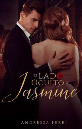 O Lado Oculto De Jasmine by andressaferri