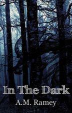 In the Dark    #31CreepyWords by aramey