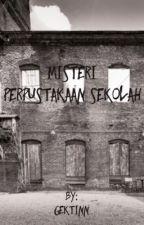 MISTERI PERPUSTAKAAN SEKOLAH by gektinn