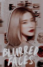 Blurred Faces [completed] by icy4ng3l