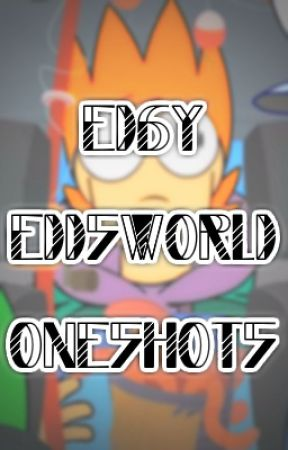 edgy eddsworld one shots by tordnado
