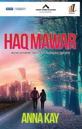 HAQ MAWAR ✔ by xAnnaKay