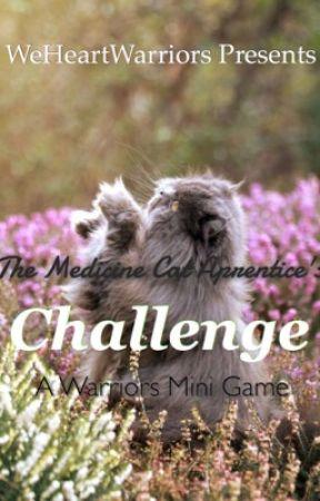 The Medicine Cat Apprentince's Challenge (Original Game) by WeHeartWarriors