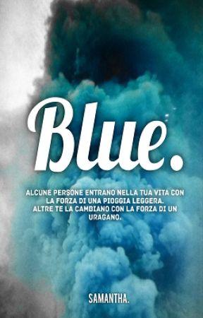 Blue.  by xsamsammyx