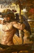 Aşk Tanrısı Eros'un Hikayesi by MiaAsuras