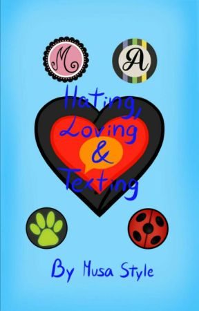 Hating, Loving & Texting by MusaStyle