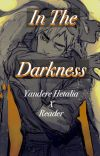 ƖƝ ƬӇЄ ƊƛƦƘƝЄƧƧ (Yandere!Hetalia x Reader ) cover
